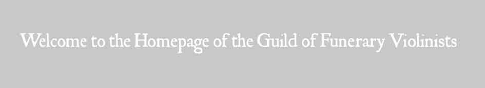 The Guild Of Funerary Violinists - The Art Of Funerary Violin